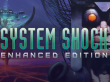 System Shock: Enhanced Edition auf Steam erhältlich