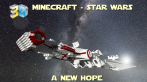Minecraft: Star Wars A New Hope Filmprojekt.