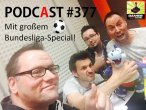 Games Aktuell Podcast 377 - mit großem Bundesliga-Special: Thomas, Martin, Chris, Dino Hermann und Andy