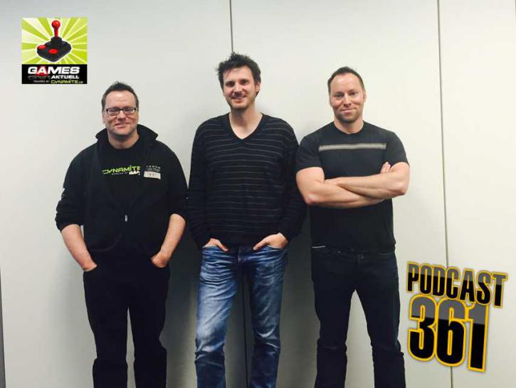 Games Aktuell Podcast 361: Thomas, Martin, Andy