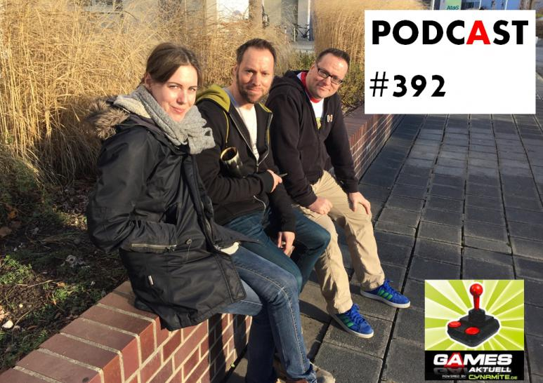 Games Aktuell Podcast 392: Katha, Andy, Thomas