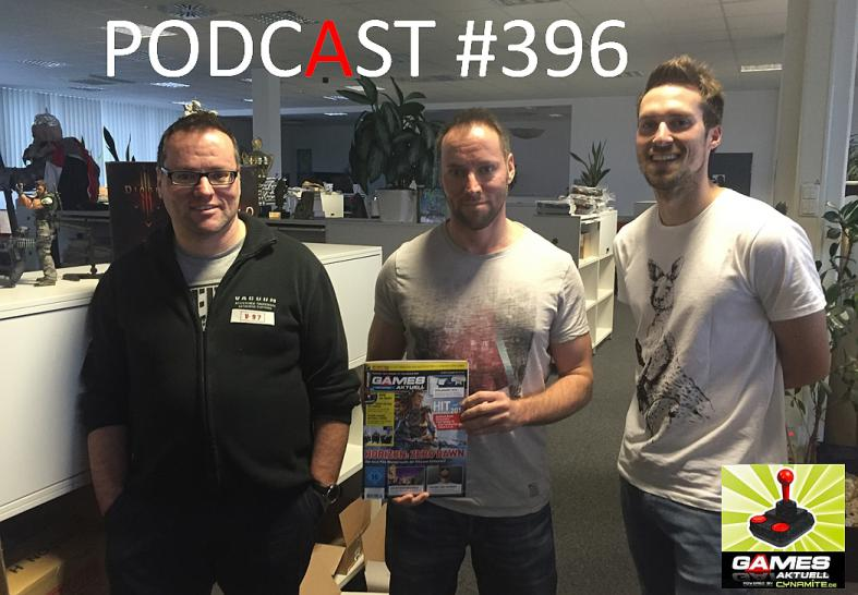 Games Aktuell Podcast 396: Thomas, Andy und Georg