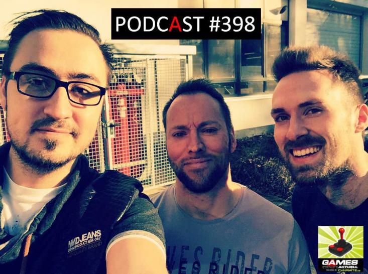 Games Aktuell Podcast 398: Marc, Andy, Georg