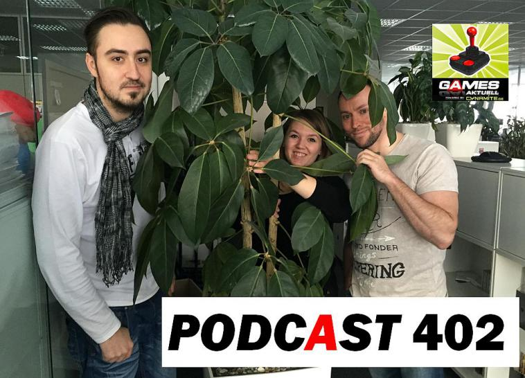 Games Aktuell Podcast 402: Marc, Isabel und Andy