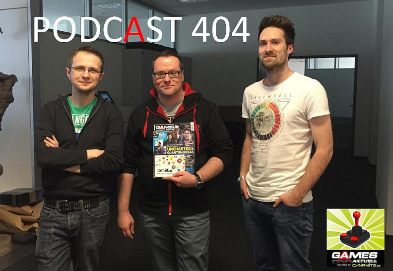 Games Aktuell Podcast 404: Max, Thomas, Georg