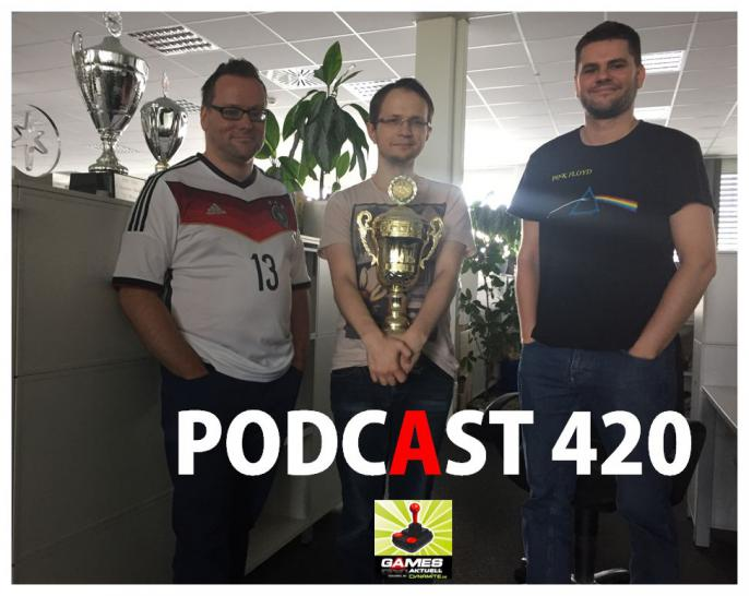 Games Aktuell Podcast 420: Thomas, Max, Markus