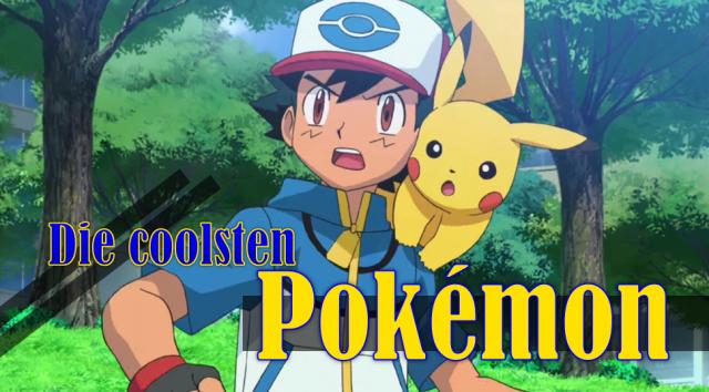 die coolsten pokemon