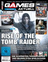 Games Aktuell 03/2015: Rise of the Tomb Raider (exklusiver Studiobesuch), GTA 6 (großes Ausblick-Special), Evolve (Test + XXL-Poster als Gratis-Extra)